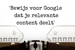 Tips zakelijk bloggen - bewijs voor Google dat je relevante content deelt